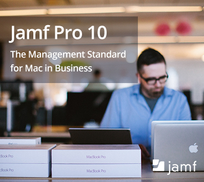 Jamf Pro 10: The Management Standard for Mac in Business