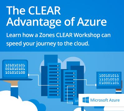 The CLEAR Advantage of Azure: Learn how a Zones CLEAR Workshop can speed your journey to the cloud.