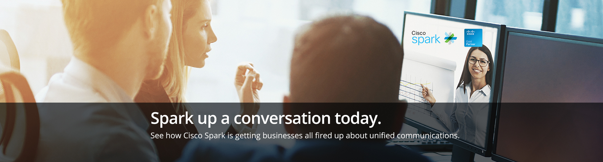 Spark up a conversation today. See how Cisco Spark is getting businesses all fired up about unified communications.