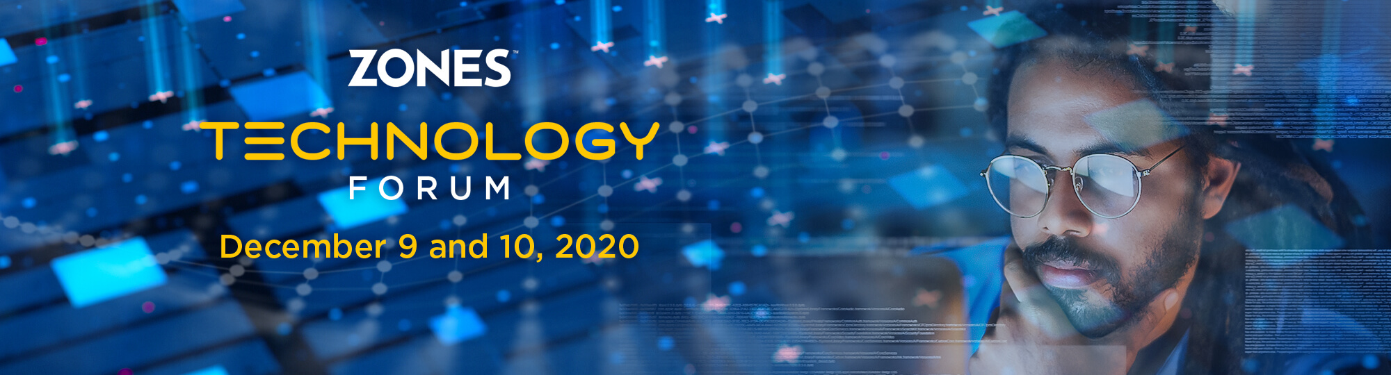 Register Now for Zones Technology Forum: December 9 and 10, 2020