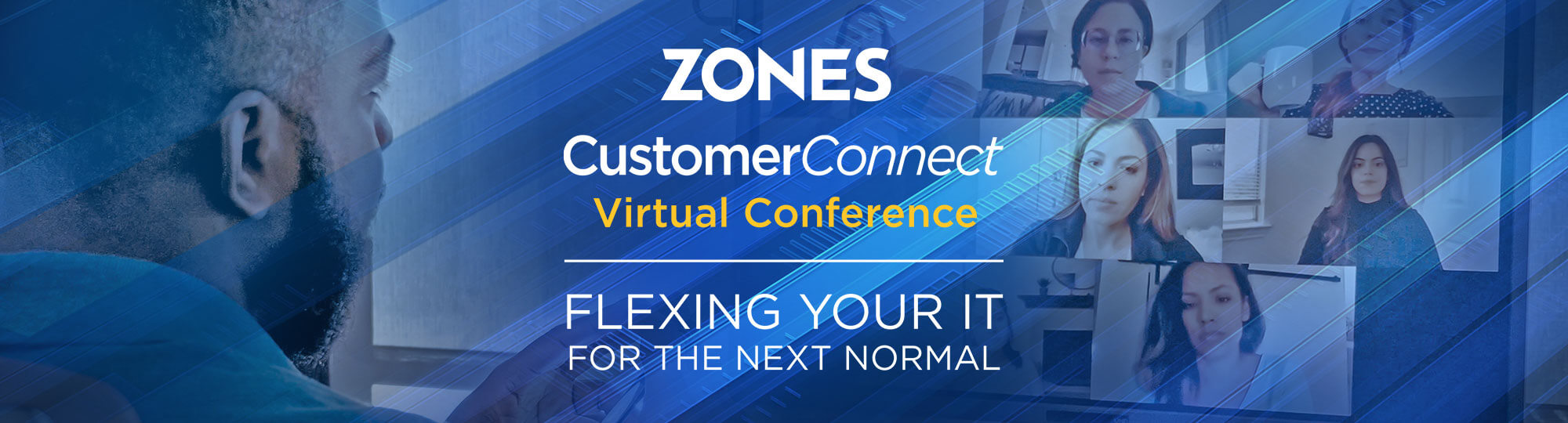 Register Now for Zones CustomerConnect: Virtual Conference May 25 2021 - Flexing your IT for the next normal