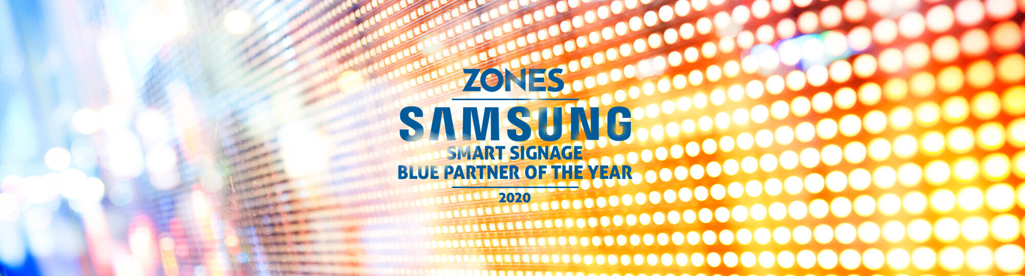 Zones: 2020 Samsung Smart Signage Blue Partner of the Year