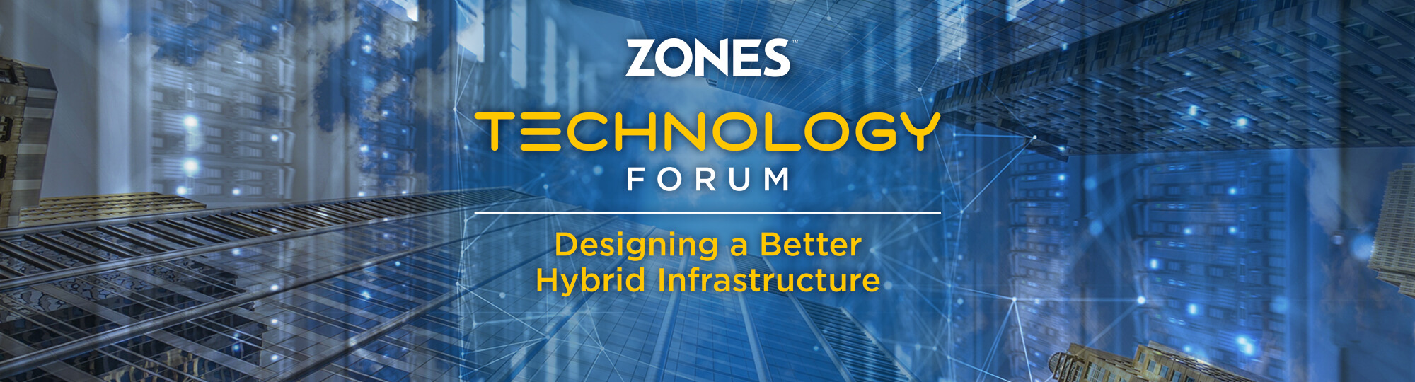 Zones Technology Forum: Designing a Better Hybrid Infrastructure - On-Demand