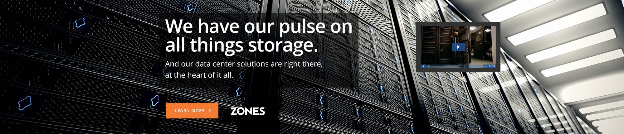 We have our pulse on all things storage. And our data center solutions are right there, at the heart of it all.