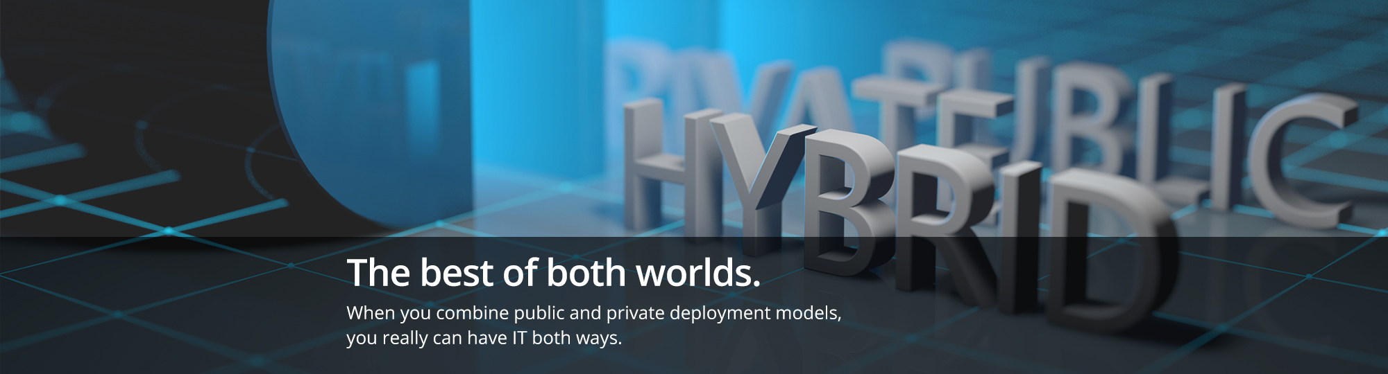 When you combine public and private deployment models, you really can have IT both ways.