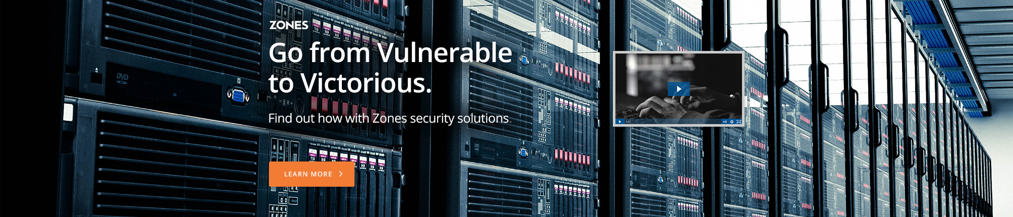 Go from Vulnerable to Victorious. Find out how with Zones security solutions.