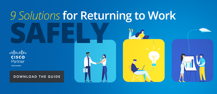 Cisco: 9 Solutions for Returning to Work Safely