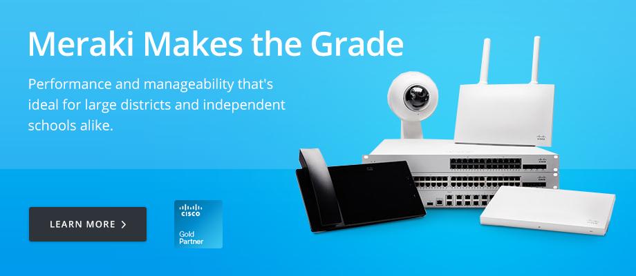 Cisco Meraki Makes the Grade