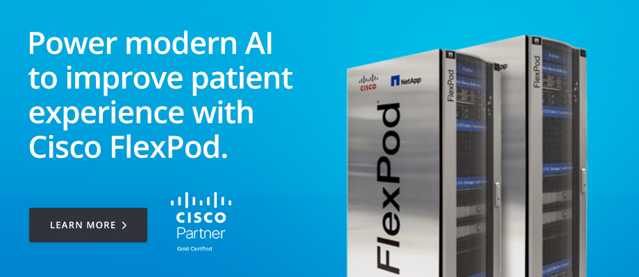 Cisco: Power modern AI to improve patient experience with Cisco FlexPod.