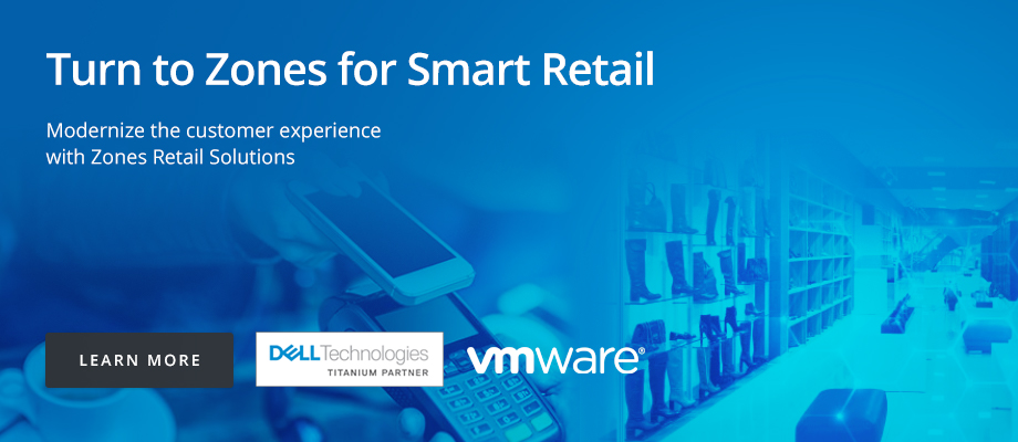 Dell & VMware: Turn to Zones for Smart Retail