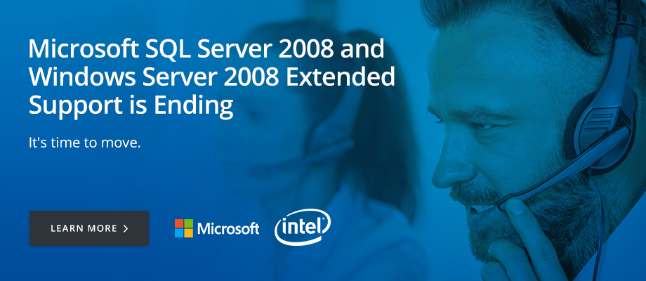 Microsoft SQL Server 2008 and Windows Server 2008 Extended Support is Ending