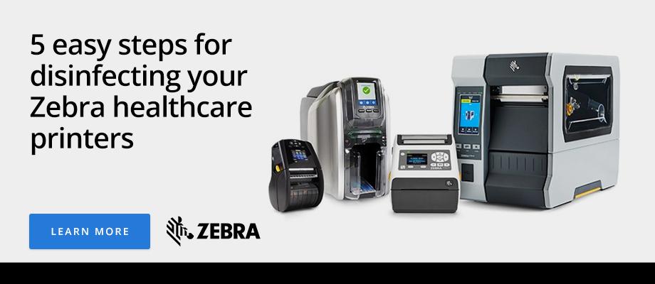 Zebra: 5 easy steps for disinfecting your Zebra healthcare printers