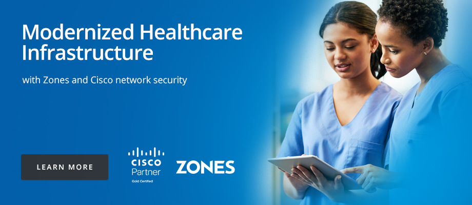 Modernized Healthcare Infrastructure with Zones and Cisco network security