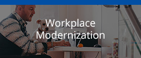 Workplace Modernization