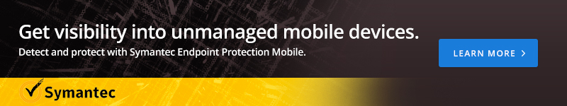 Symantec: Get visibility into unmanaged mobile devices.